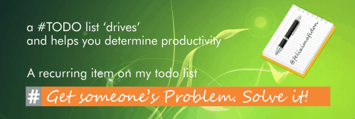 One recurring todo - solve someone's problem